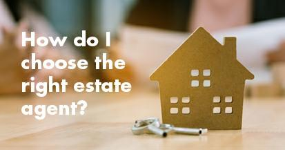 How to choose the right estate agent . . .